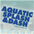 Aquatic Splash and Dash